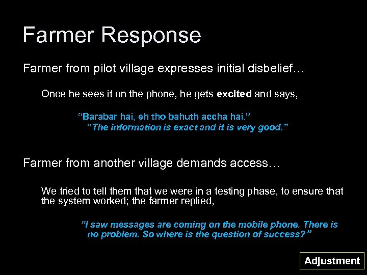 Farmer Response Farmer from pilot village expresses initial disbelief… Once he sees it on
