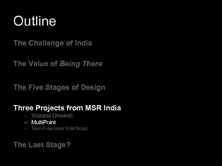 Outline The Challenge of India The Value of Being There The Five Stages of