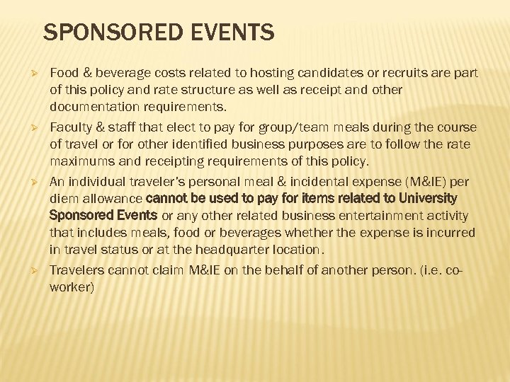 SPONSORED EVENTS Ø Ø Food & beverage costs related to hosting candidates or recruits