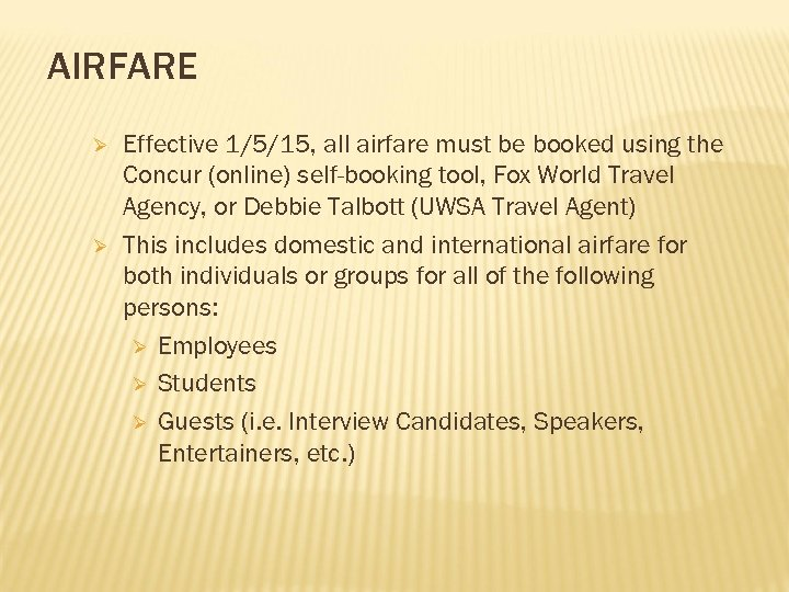 AIRFARE Ø Ø Effective 1/5/15, all airfare must be booked using the Concur (online)