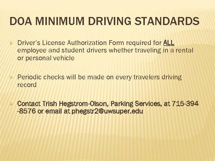 DOA MINIMUM DRIVING STANDARDS Ø Driver's License Authorization Form required for ALL employee and