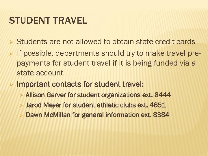 STUDENT TRAVEL Ø Ø Ø Students are not allowed to obtain state credit cards
