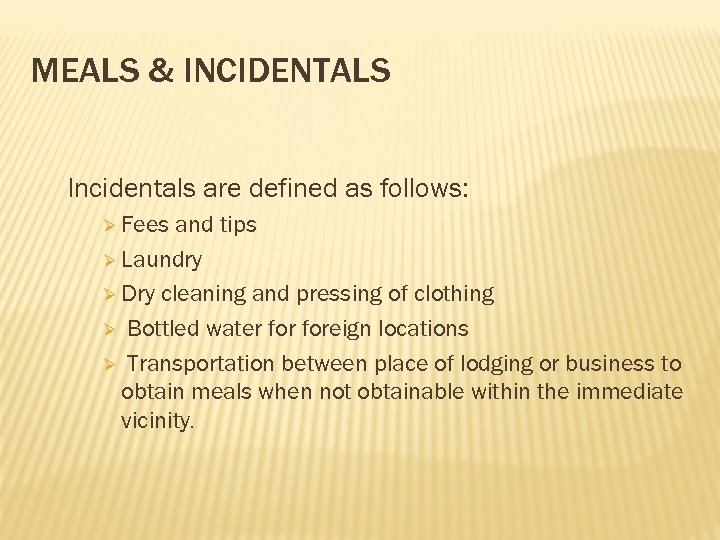 MEALS & INCIDENTALS Incidentals are defined as follows: Ø Fees and tips Ø Laundry