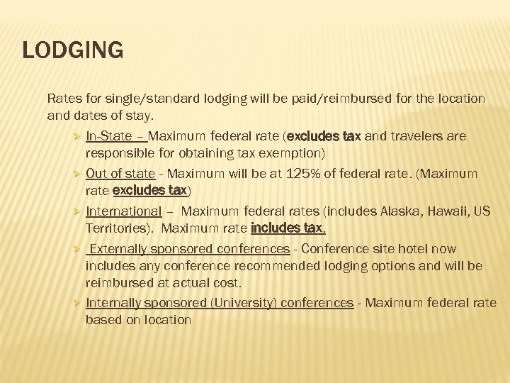 LODGING Rates for single/standard lodging will be paid/reimbursed for the location and dates of