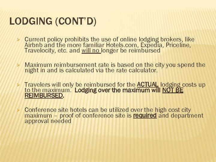 LODGING (CONT'D) Ø Current policy prohibits the use of online lodging brokers, like Airbnb