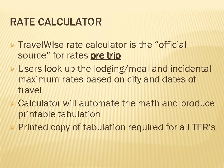 """RATE CALCULATOR Travel. WIse rate calculator is the """"official source"""" for rates pre-trip Ø"""