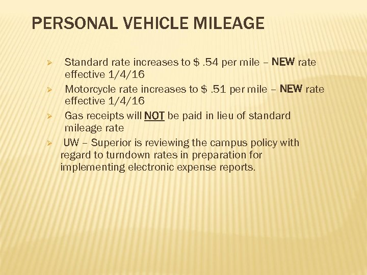 PERSONAL VEHICLE MILEAGE Ø Ø Standard rate increases to $. 54 per mile –