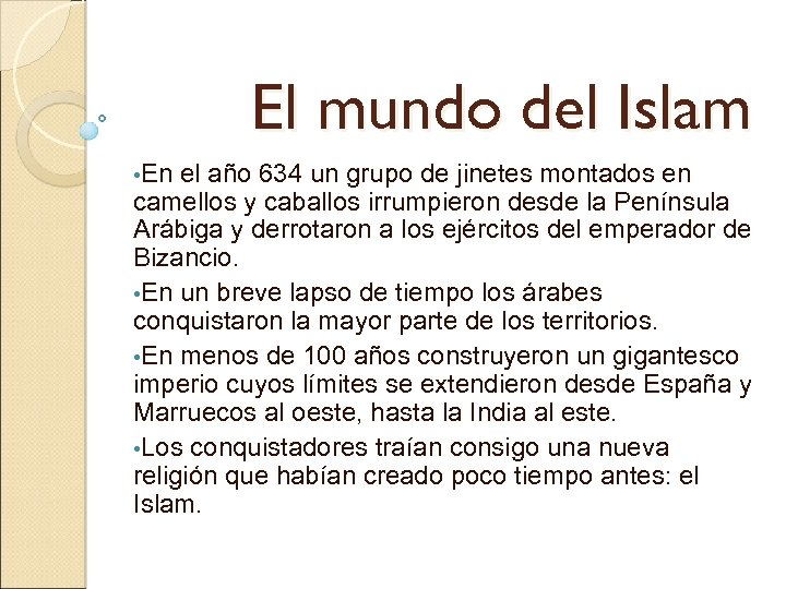 El mundo del Islam • En el año 634 un grupo de jinetes montados