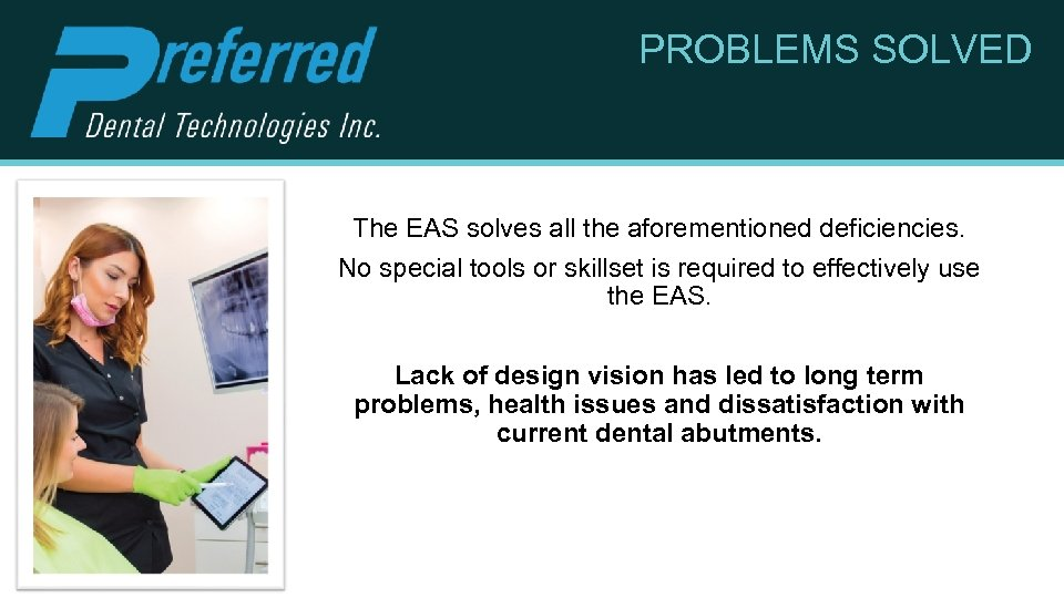PROBLEMS SOLVED The EAS solves all the aforementioned deficiencies. No special tools or skillset