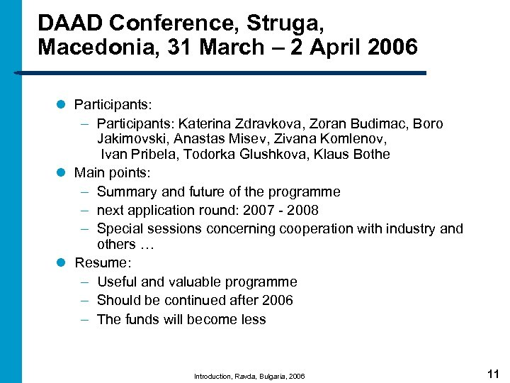 DAAD Conference, Struga, Macedonia, 31 March – 2 April 2006 l Participants: – Participants: