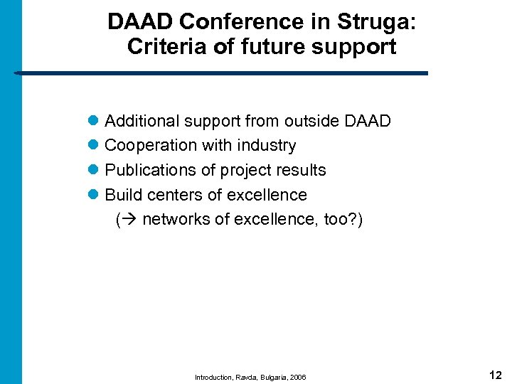 DAAD Conference in Struga: Criteria of future support l Additional support from outside DAAD