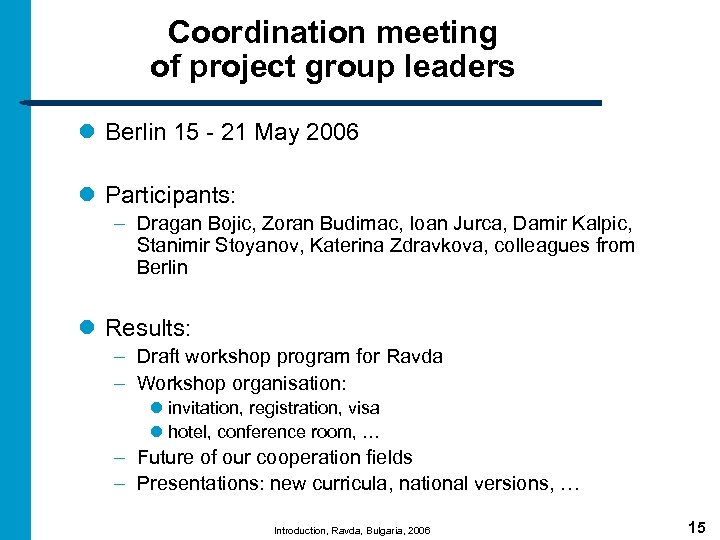 Coordination meeting of project group leaders l Berlin 15 - 21 May 2006 l