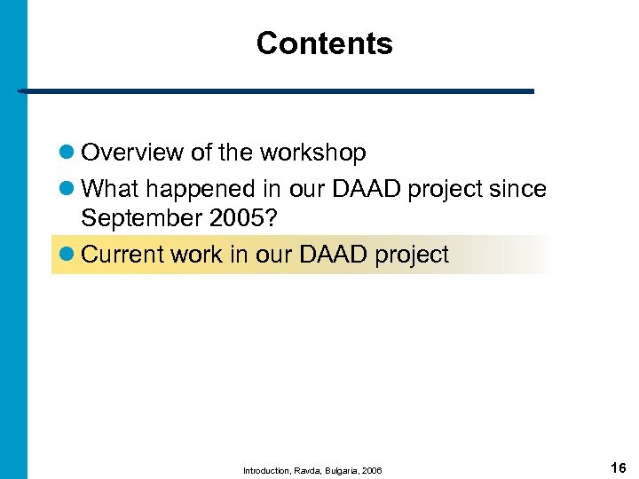 Contents l Overview of the workshop l What happened in our DAAD project since