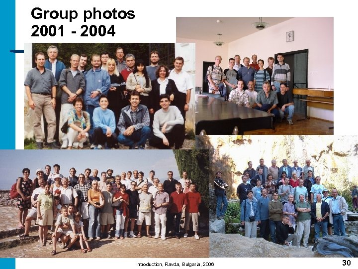 Group photos 2001 - 2004 Introduction, Ravda, Bulgaria, 2006 30