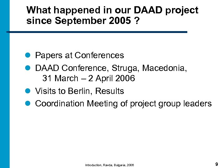 What happened in our DAAD project since September 2005 ? l Papers at Conferences