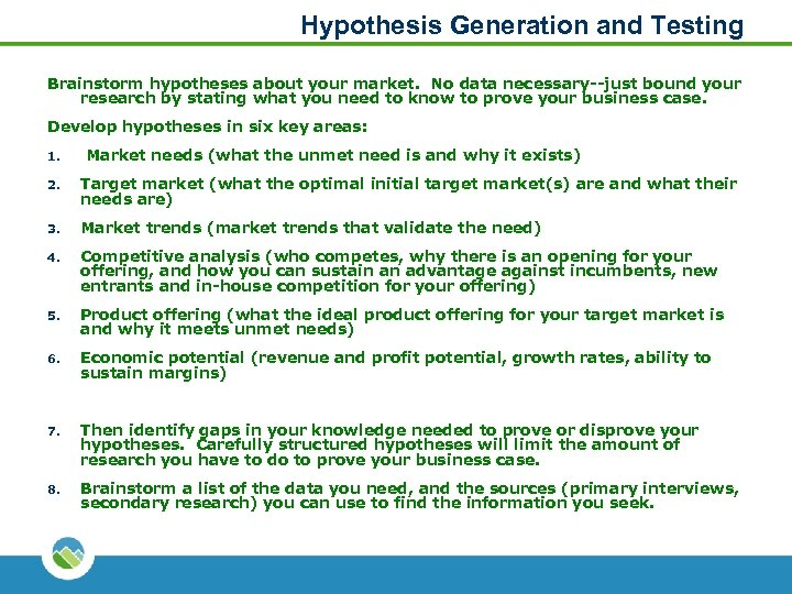 Hypothesis Generation and Testing Brainstorm hypotheses about your market. No data necessary--just bound your