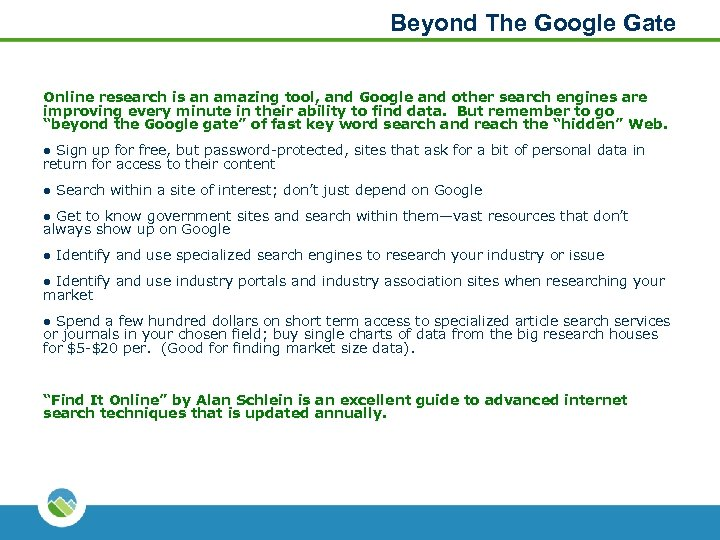Beyond The Google Gate Online research is an amazing tool, and Google and other
