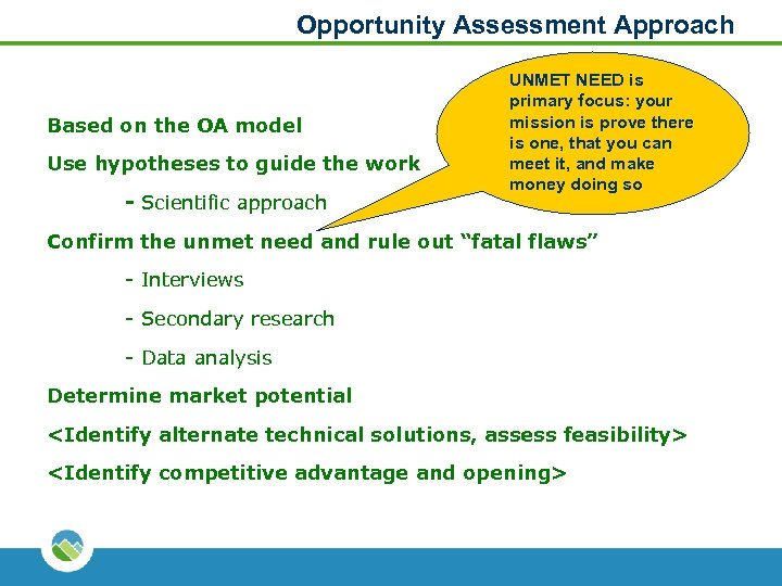 Opportunity Assessment Approach Based on the OA model Use hypotheses to guide the work
