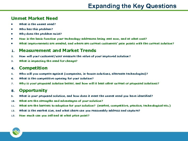 Expanding the Key Questions Unmet Market Need l What is the unmet need? l