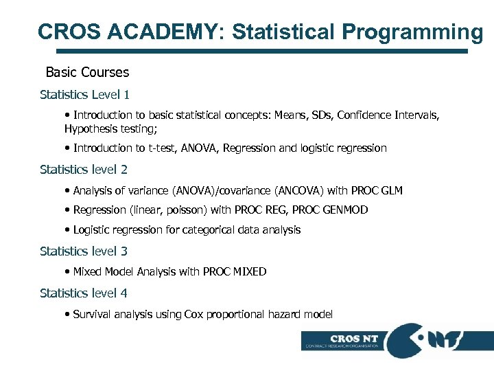 CROS ACADEMY: Statistical Programming Basic Courses Statistics Level 1 • Introduction to basic statistical