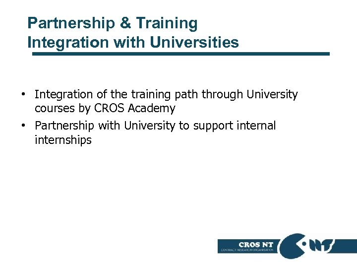Partnership & Training Integration with Universities • Integration of the training path through University