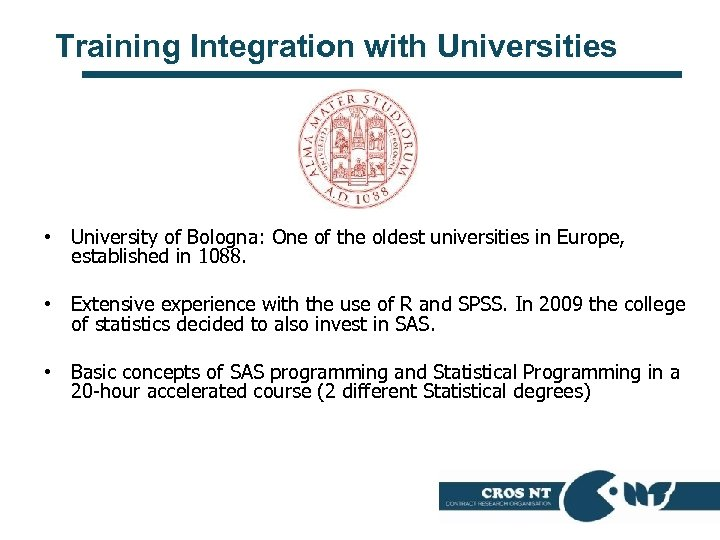 Training Integration with Universities • University of Bologna: One of the oldest universities in
