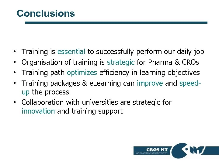 Conclusions Training is essential to successfully perform our daily job Organisation of training is
