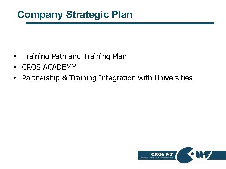 Company Strategic Plan • Training Path and Training Plan • CROS ACADEMY • Partnership