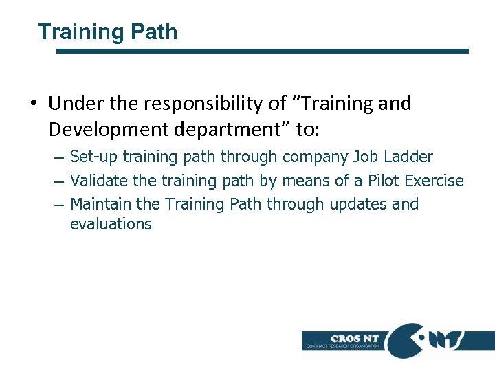 "Training Path • Under the responsibility of ""Training and Development department"" to: – Set-up"