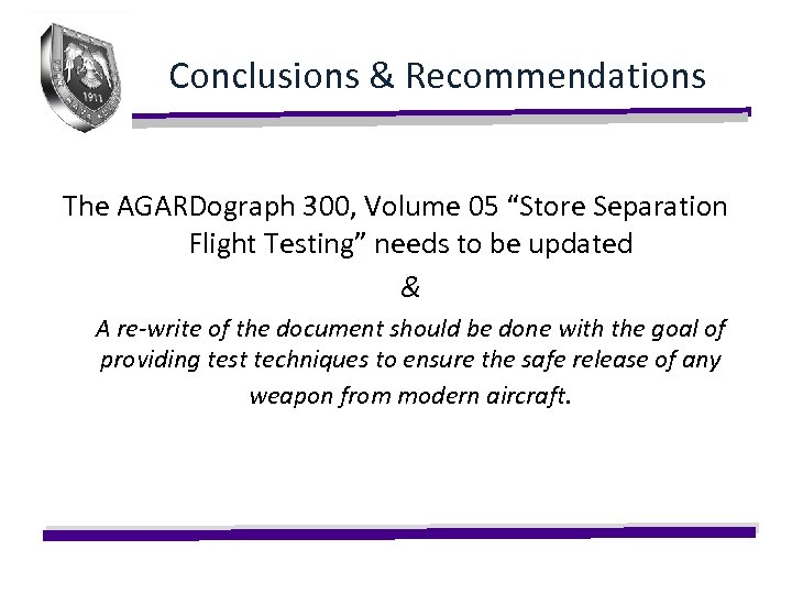 """Conclusions & Recommendations The AGARDograph 300, Volume 05 """"Store Separation Flight Testing"""" needs to"""