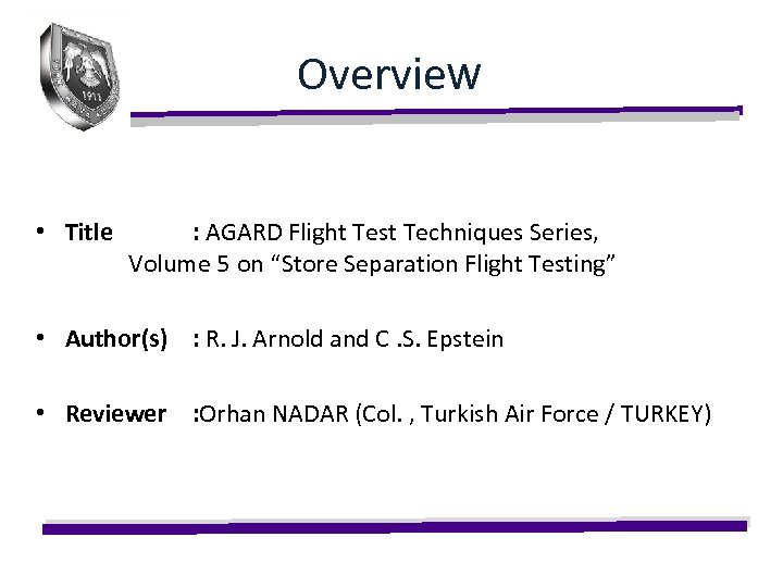 """Overview • Title : AGARD Flight Test Techniques Series, Volume 5 on """"Store Separation"""