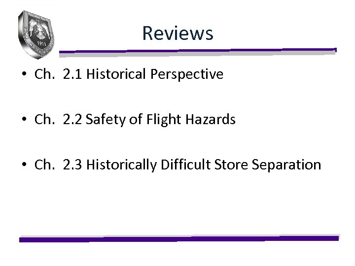 Reviews • Ch. 2. 1 Historical Perspective • Ch. 2. 2 Safety of Flight