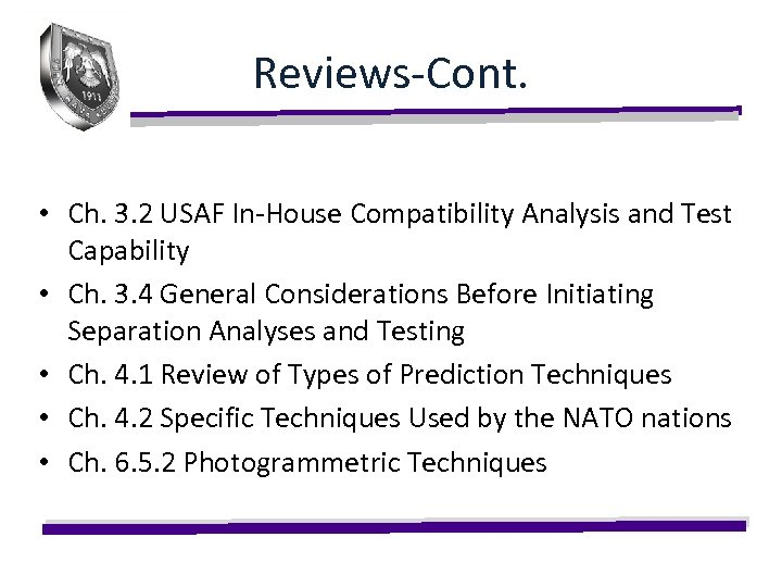 Reviews-Cont. • Ch. 3. 2 USAF In-House Compatibility Analysis and Test Capability • Ch.