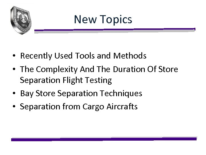 New Topics • Recently Used Tools and Methods • The Complexity And The Duration