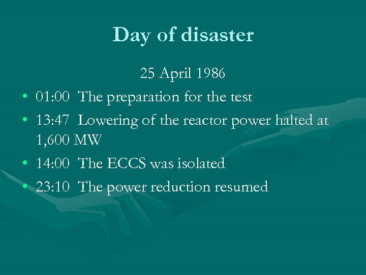 Day of disaster • • 25 April 1986 01: 00 The preparation for the