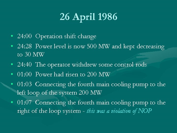 26 April 1986 • • • 24: 00 Operation shift change 24: 28 Power