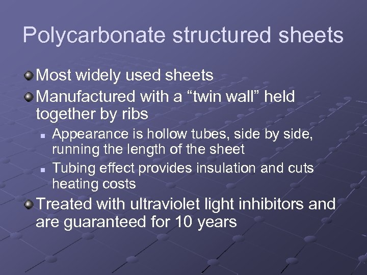 """Polycarbonate structured sheets Most widely used sheets Manufactured with a """"twin wall"""" held together"""