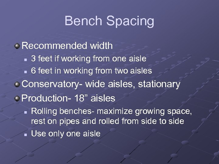Bench Spacing Recommended width n n 3 feet if working from one aisle 6
