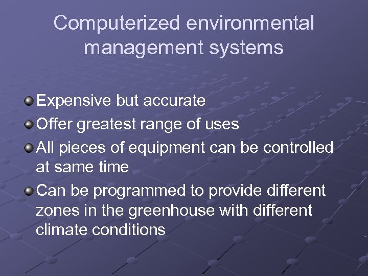 Computerized environmental management systems Expensive but accurate Offer greatest range of uses All pieces