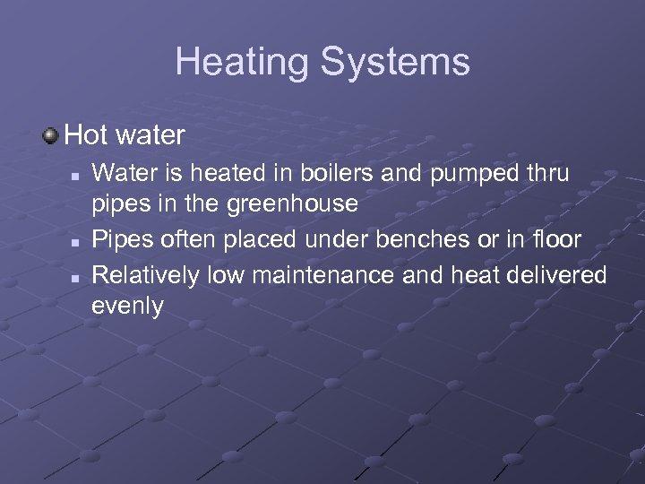 Heating Systems Hot water n n n Water is heated in boilers and pumped
