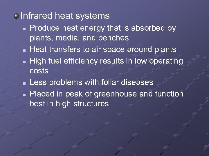 Infrared heat systems n n n Produce heat energy that is absorbed by plants,