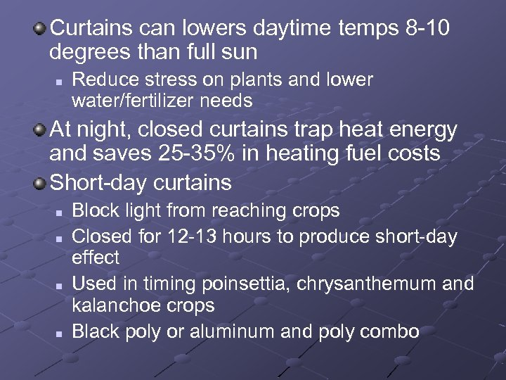 Curtains can lowers daytime temps 8 -10 degrees than full sun n Reduce stress