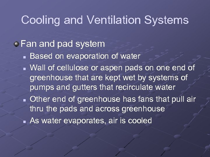 Cooling and Ventilation Systems Fan and pad system n n Based on evaporation of
