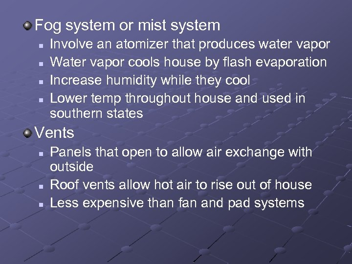 Fog system or mist system n n Involve an atomizer that produces water vapor