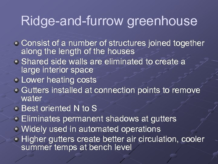 Ridge-and-furrow greenhouse Consist of a number of structures joined together along the length of