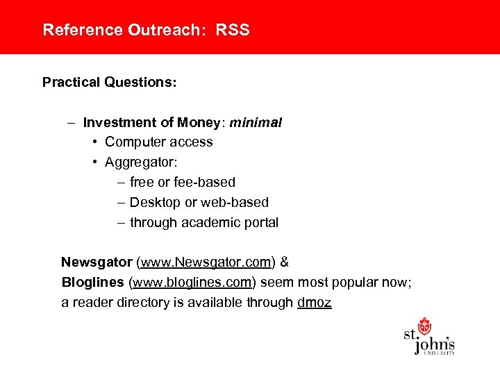 Reference Outreach: RSS Practical Questions: – Investment of Money: minimal • Computer access •