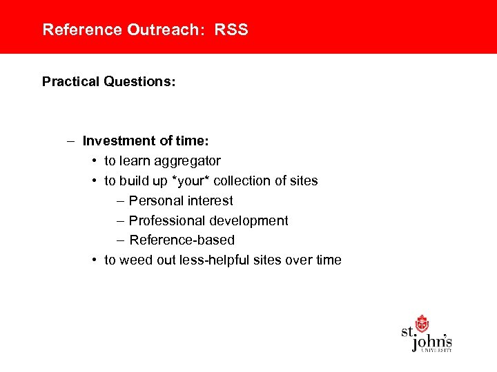 Reference Outreach: RSS Practical Questions: – Investment of time: • to learn aggregator •