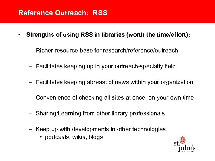 Reference Outreach: RSS • Strengths of using RSS in libraries (worth the time/effort): –
