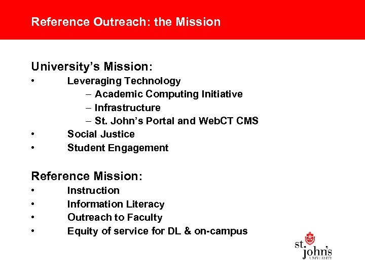 Reference Outreach: the Mission University's Mission: • • • Leveraging Technology – Academic Computing