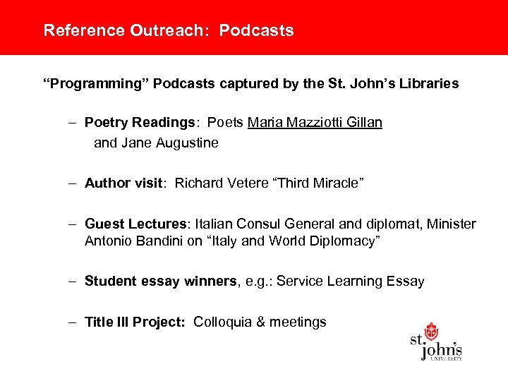 """Reference Outreach: Podcasts """"Programming"""" Podcasts captured by the St. John's Libraries – Poetry Readings:"""